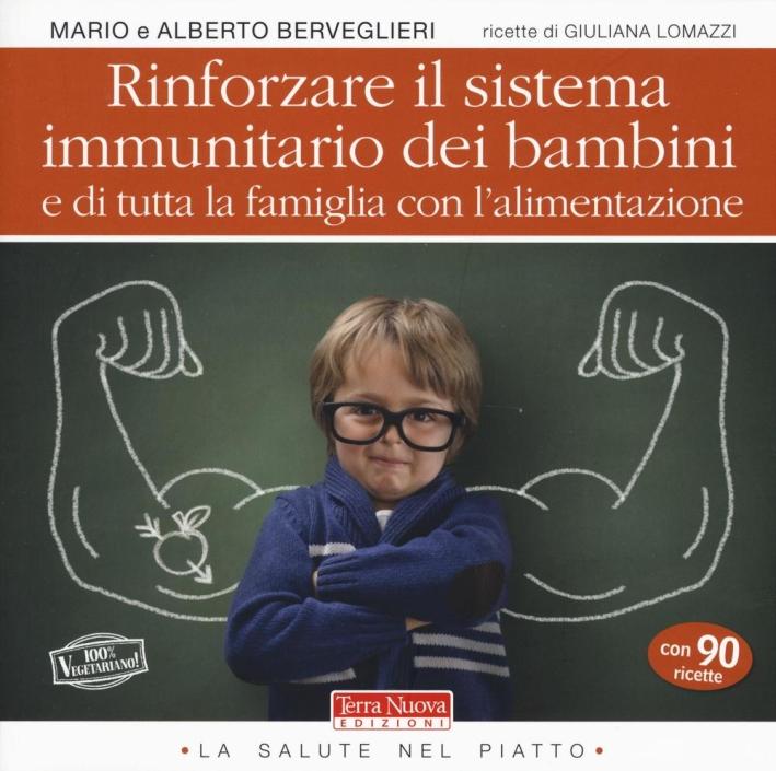 Rinforzare il sistema immunitario dei bambini e di tutta la famiglia con l'alimentazione.