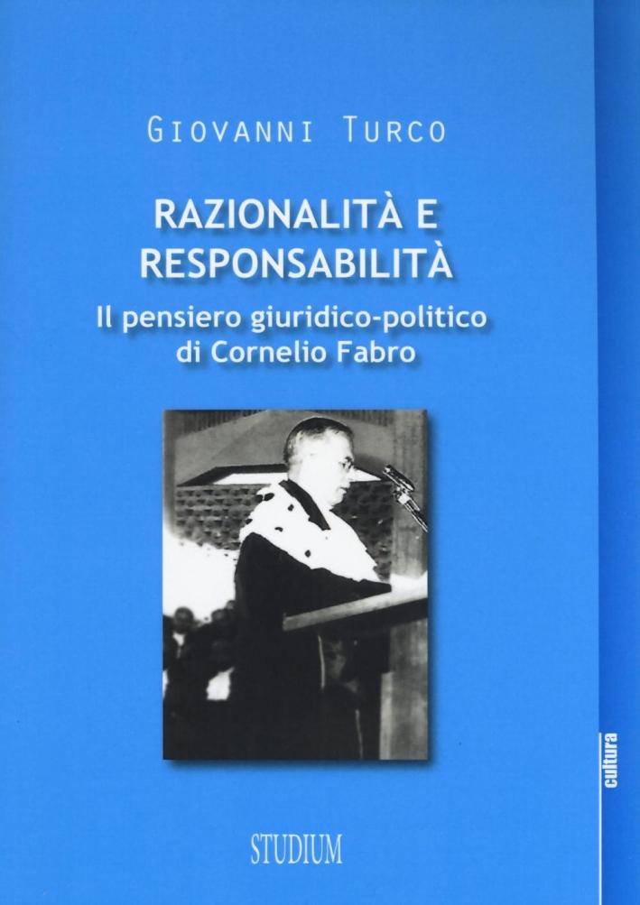 Razionalità e responsabilità. Il pensiero giuridico-politico di Cornelio Fabro