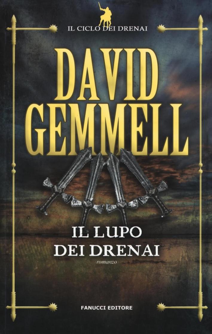 Il lupo dei Drenai. Il ciclo dei Drenai. Vol. 5
