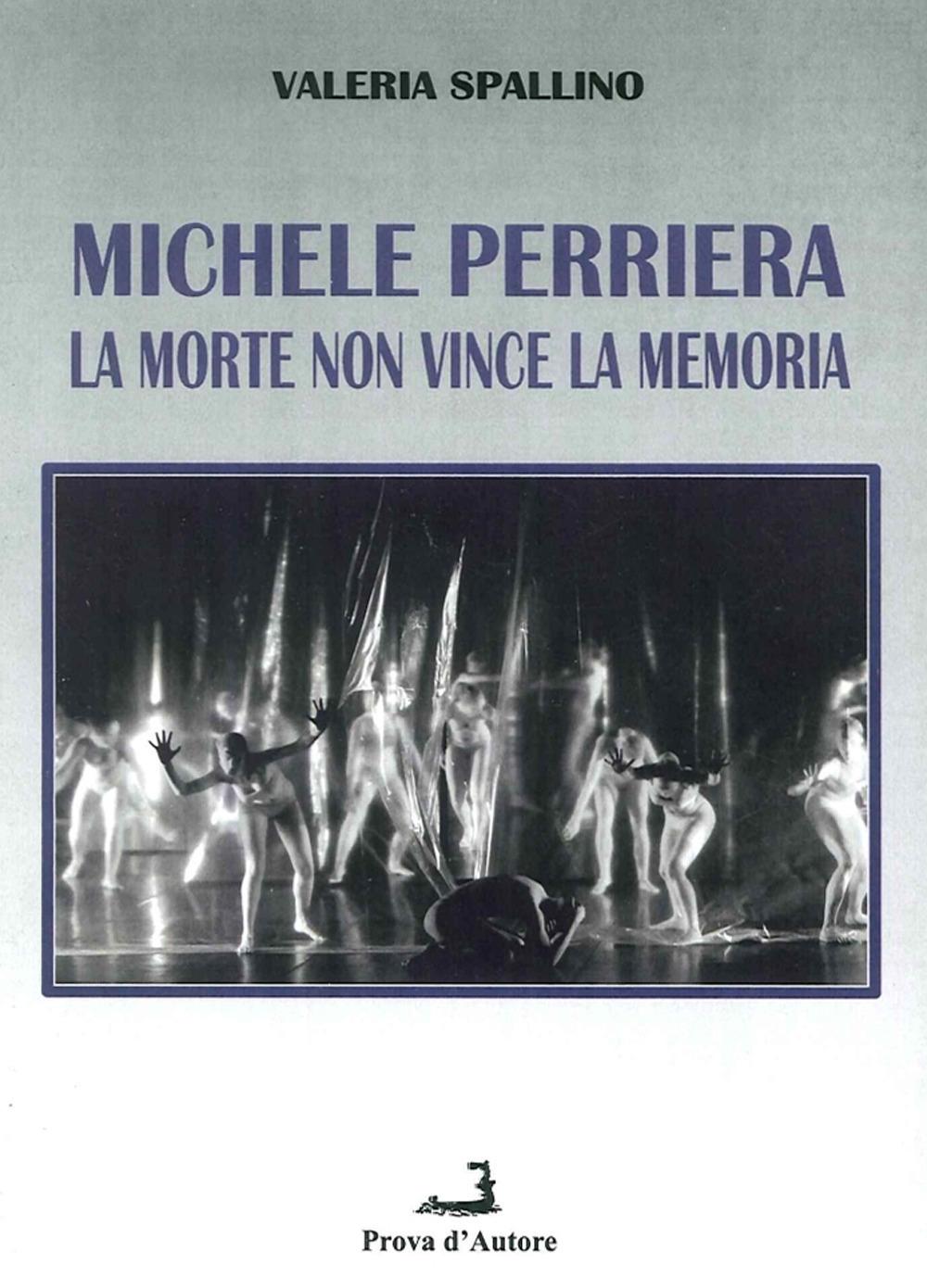 Michele Perriera. La Morte non Vince la Memoria