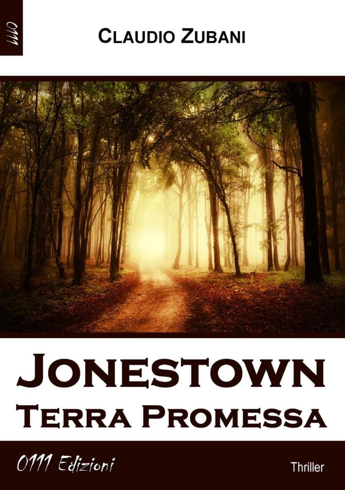 Jonestown. Terra promessa