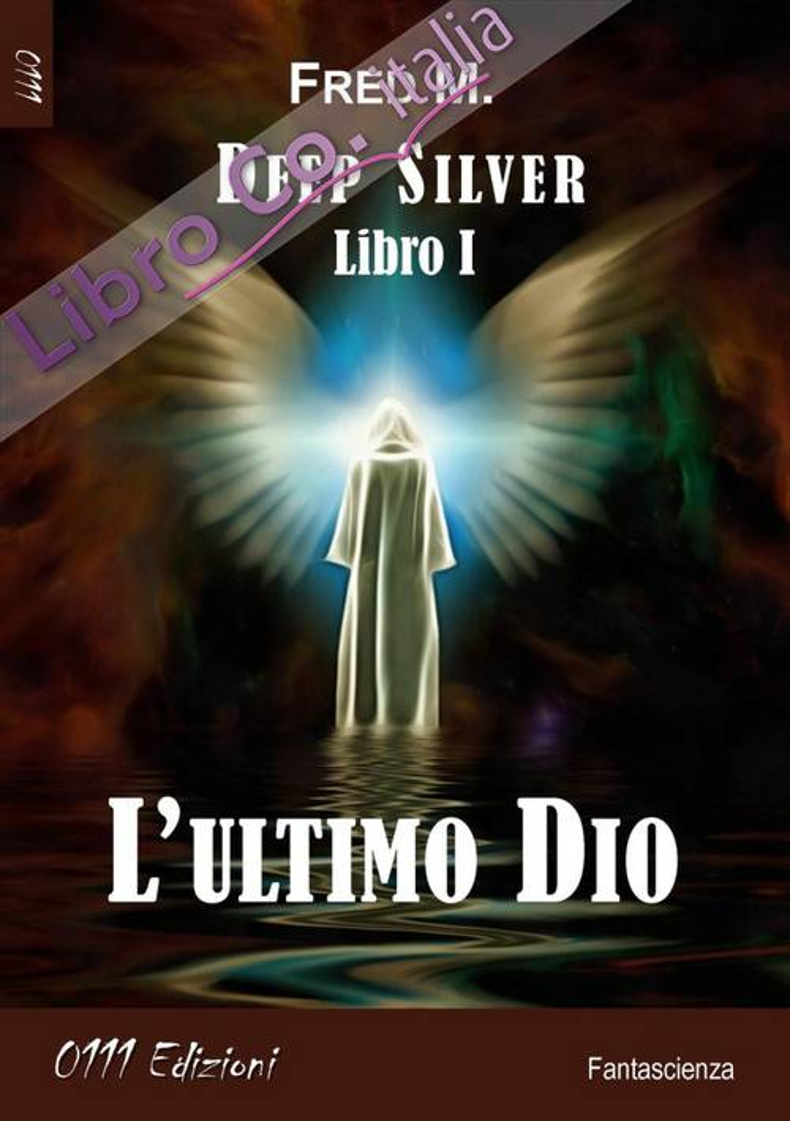 L'ultimo Dio. Deep silver. Vol. 1