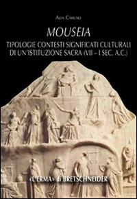 Mouseia. Tipologie, contesti, significati culturali di un'istituzione sacra (VII-I sec. a.C.)