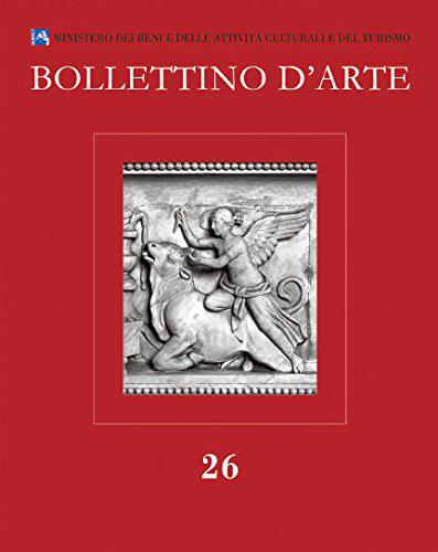 Bollettino d'Arte. Serie VII. Fascicolo n. 26. Aprile-Giugno 2015.