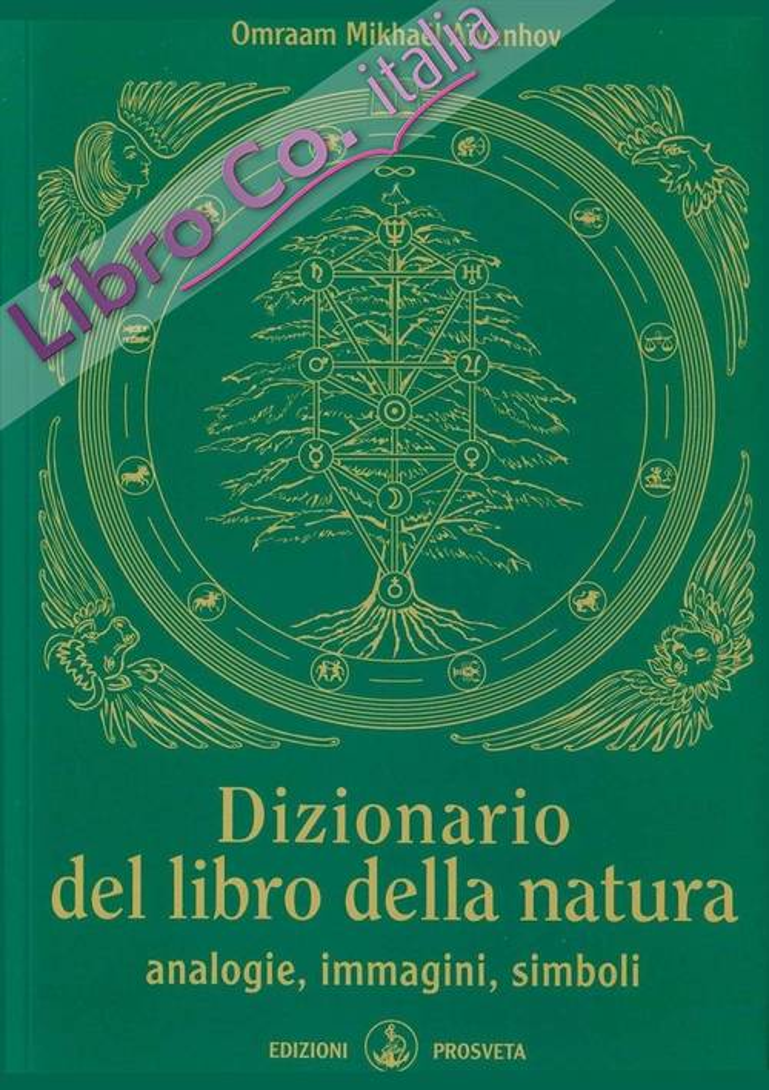 Dizionario del Libro della Natura. Analogie, Immagini, Simboli.