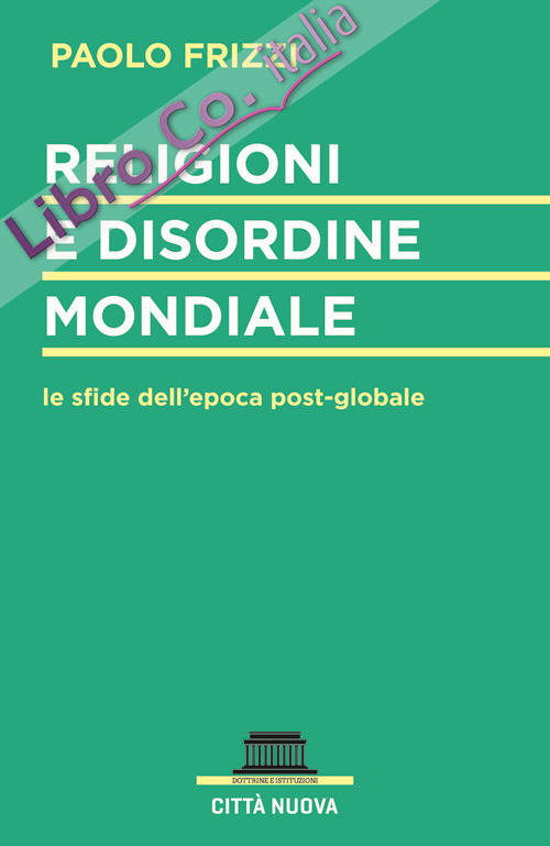 Religioni e disordine mondiale. Le sfide dell'epoca postglobale
