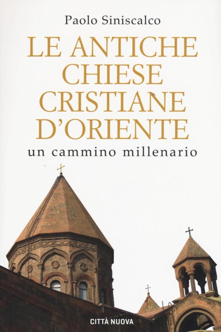 Le antiche Chiese cristiane d'Oriente. Un cammino millenario.