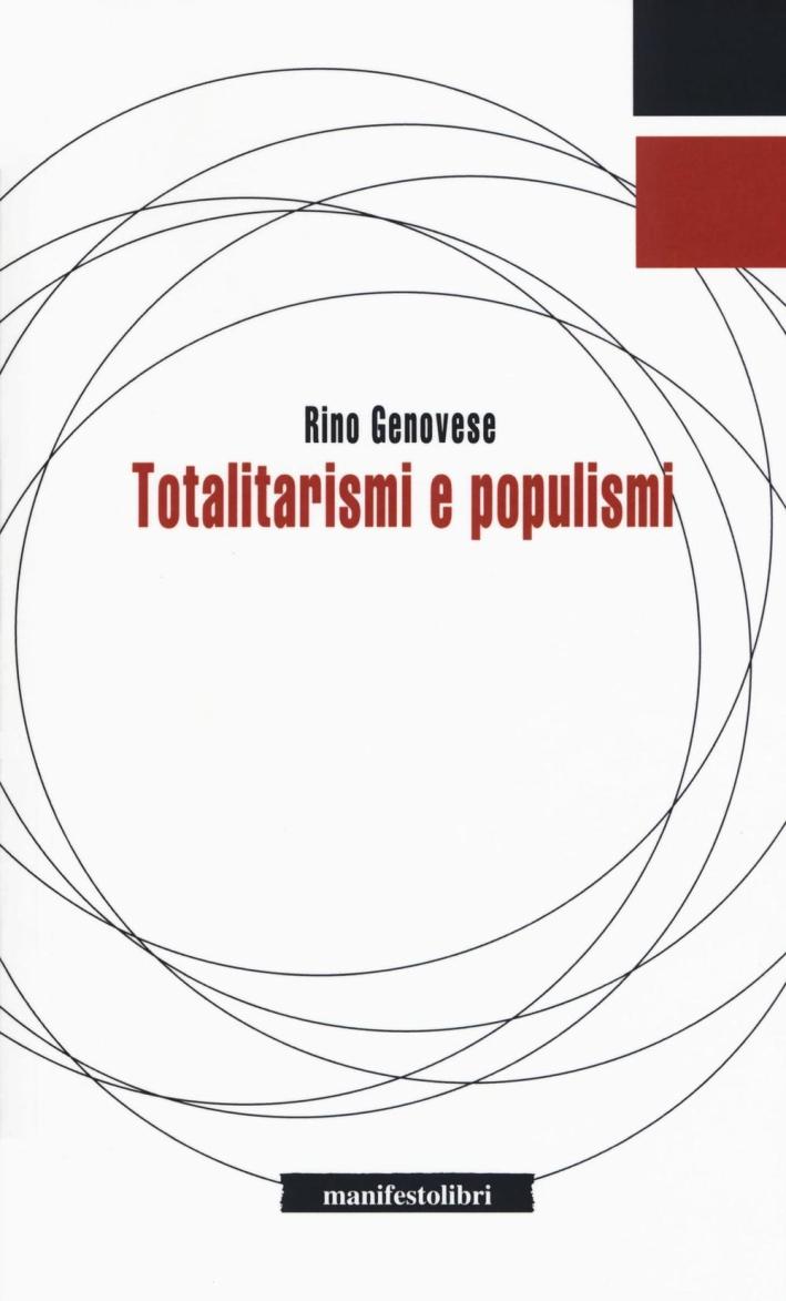 Totalitarismi e populismi.