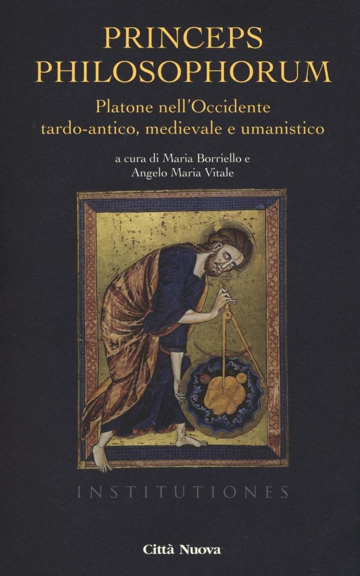 Princeps philosophorum. Platone nell'Occidente tardo-antico, medievale e umanistico