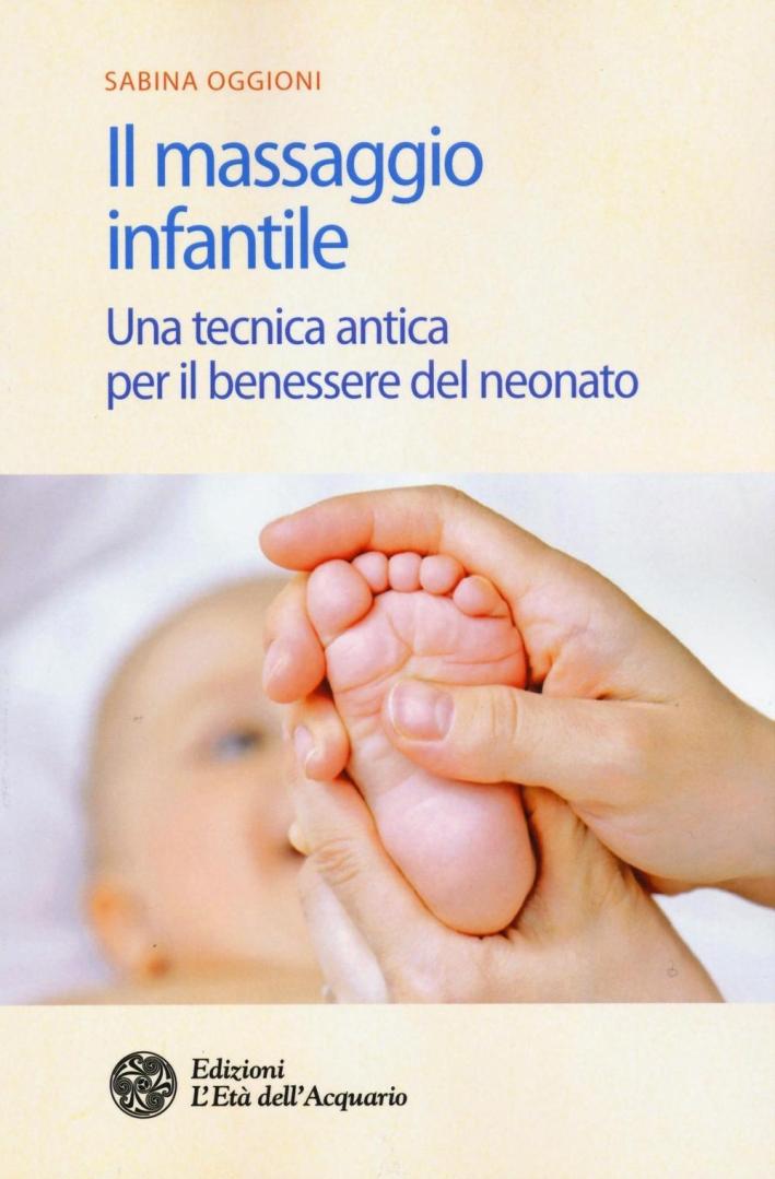 Il Massaggio Infantile. Una Tecnica Antica per il Benessere del Neonato