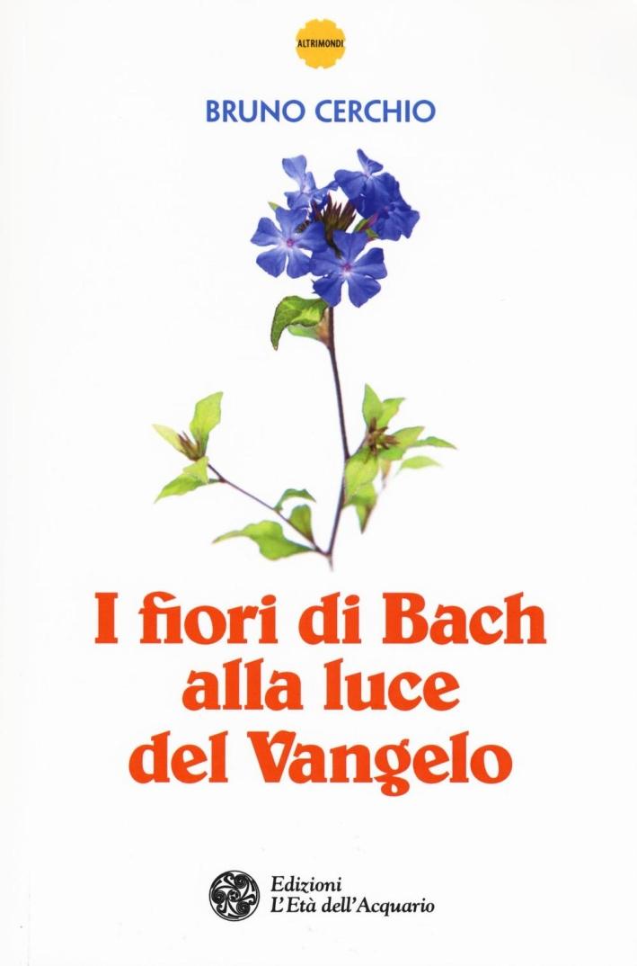 I fiori di Bach alla luce del Vangelo.