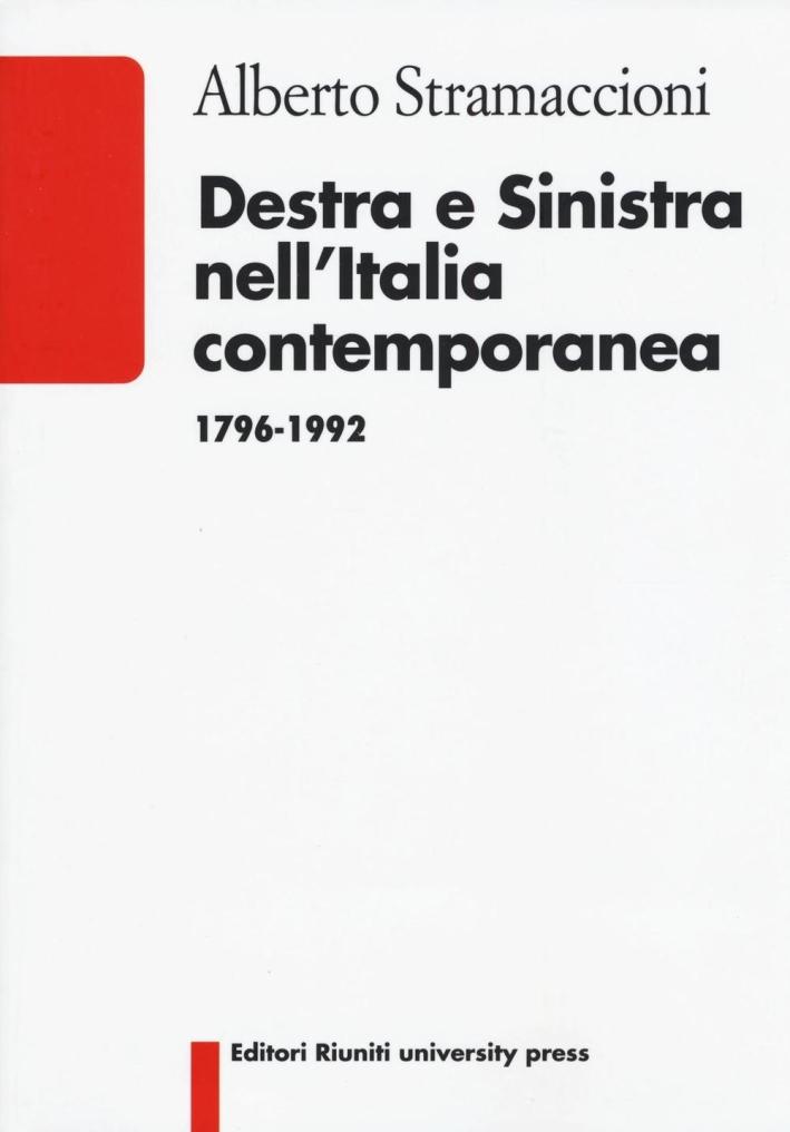 Destra e sinistra nell'Italia contemporanea (1796-1992)