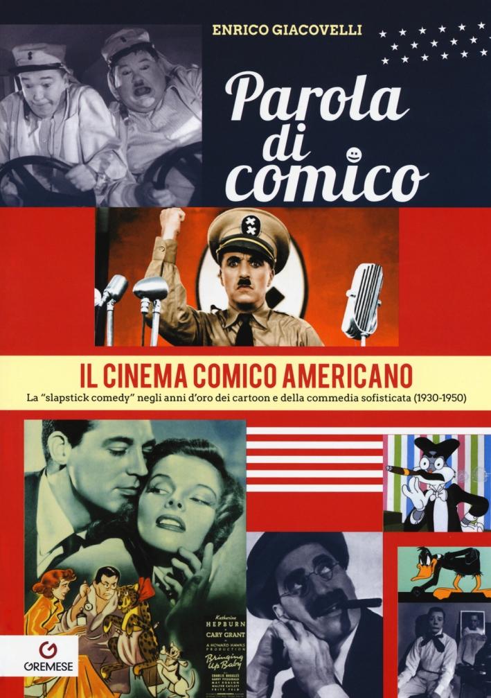 Il grande cinema comico americano 1930-1950.