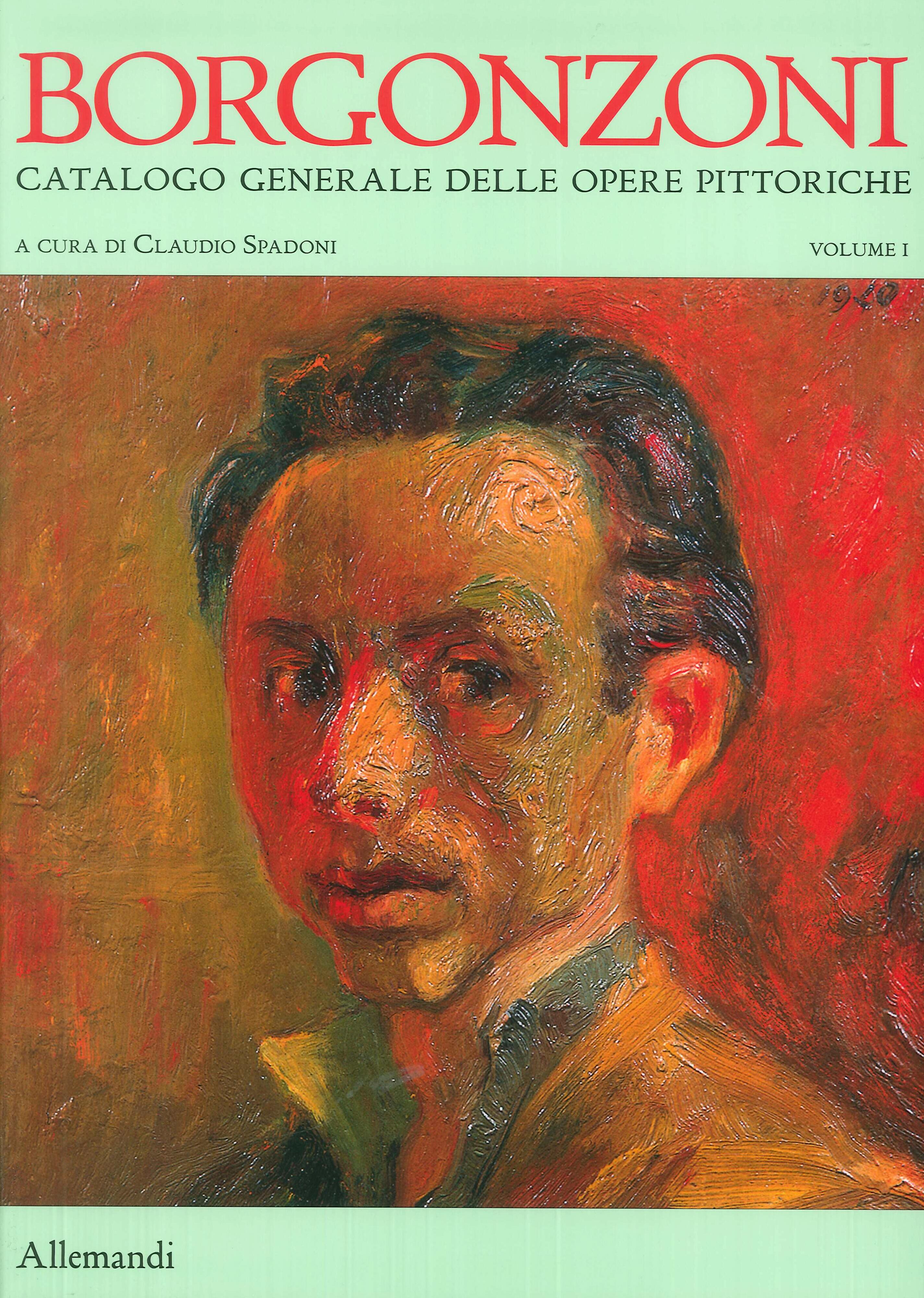 Aldo Borgonzoni. Catalogo generale delle opere.