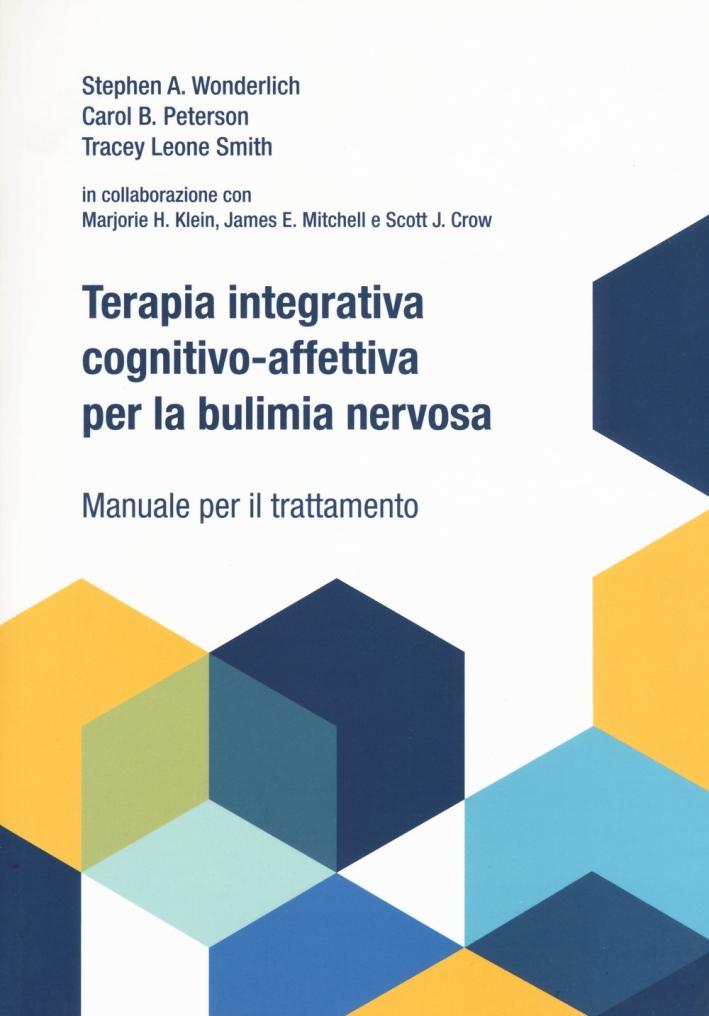 Terapia integrativa cognitivo-affettiva per la bulimia nervosa. Manuale per il trattamento.