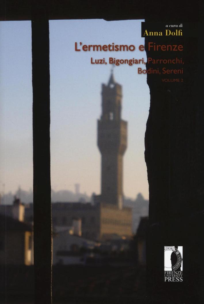 L'ermetismo e Firenze. Luzi, Bigongiari, Parronchi...