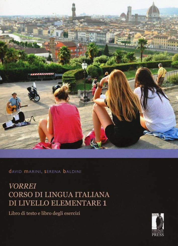 Vorrei. Corso di lingua italiana di livello elementare. Vol. 1: Libro di testo e libro degli esercizi
