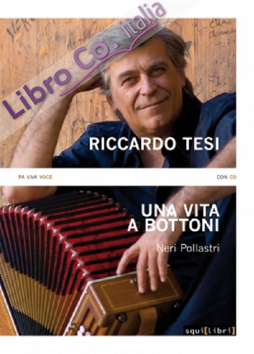 Riccardo Tesi. Una vita a bottoni. Con CD Audio.