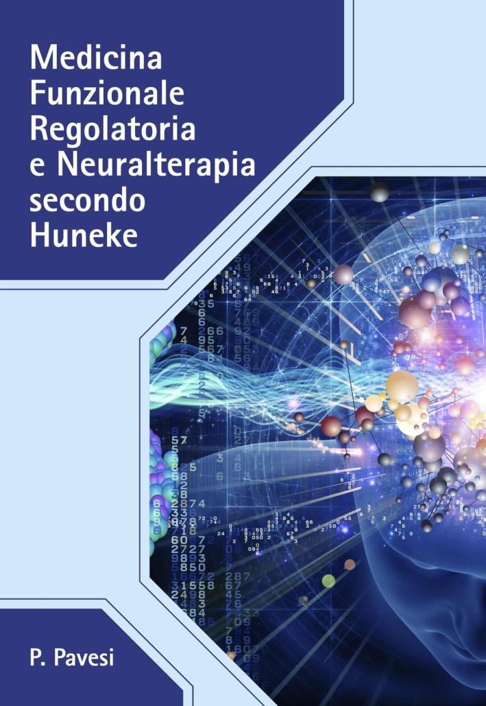 Medicina funzionale regolatoria e neuralterapia secondo Huneke