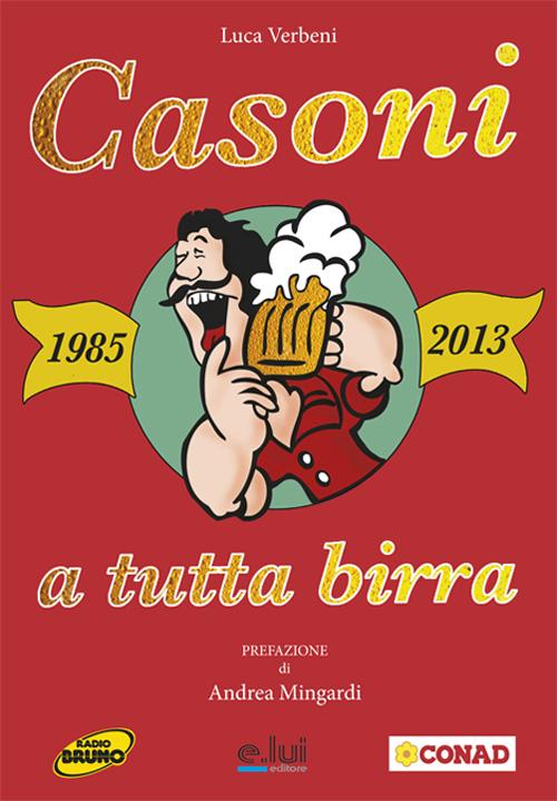 Casoni a tutta birra (1985-2013). Con DVD