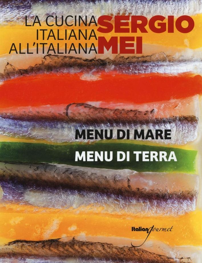 La cucina italiana all'italiana. Menu di terra. Menu di mare