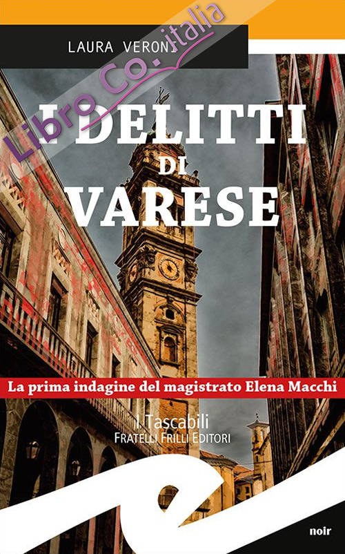 I delitti di Varese. La prima indagine del magistrato Elena Macchi.