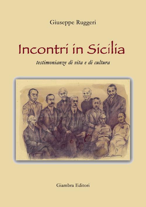Incontri in Sicilia. Testimonianze di vita e di cultura