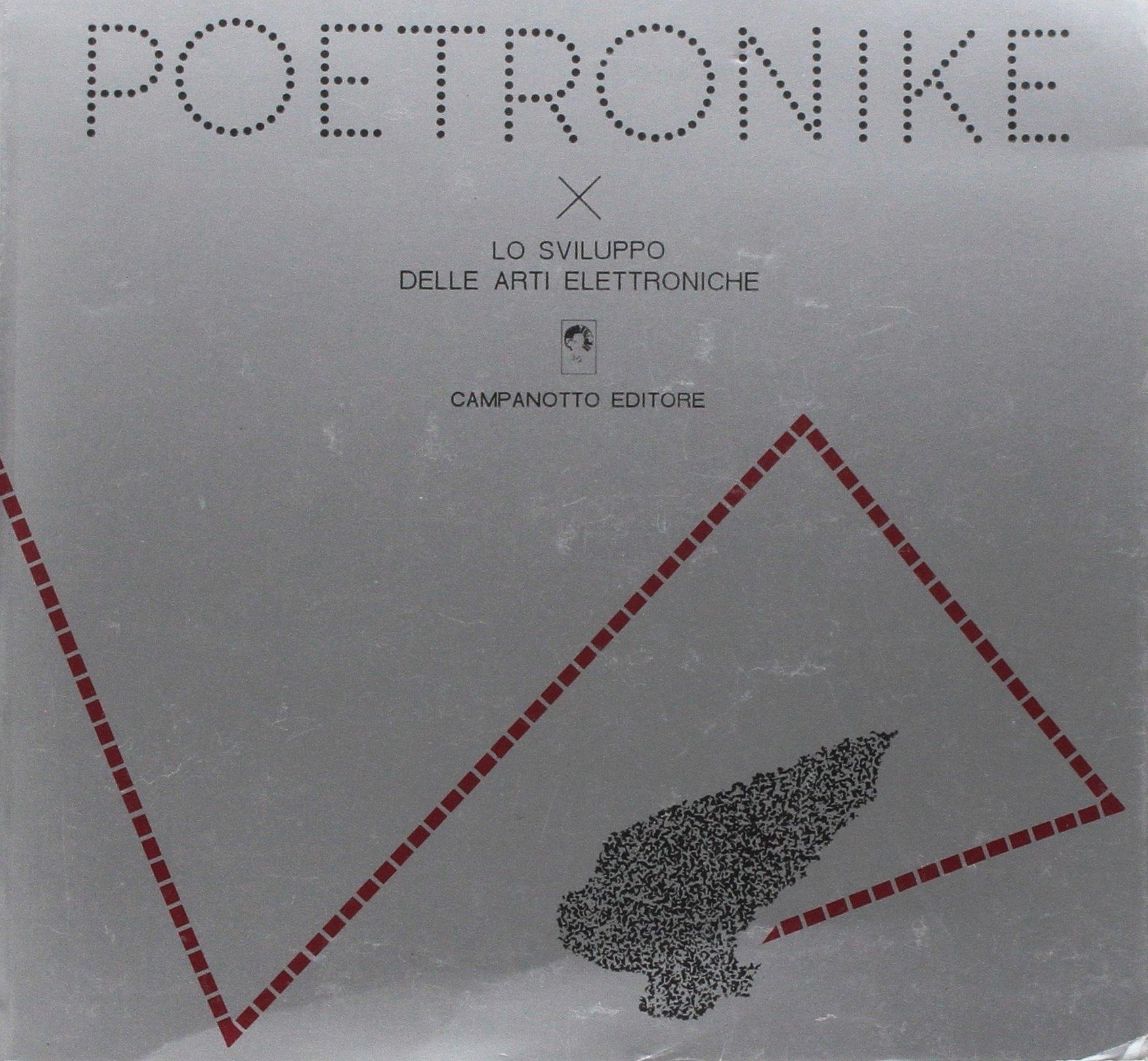 Poetronike 0.1. Lo Sviluppo delle Arti Elettroniche.