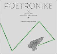 Poetronike 0.3. Lo Sviluppo delle Arti Elettroniche.