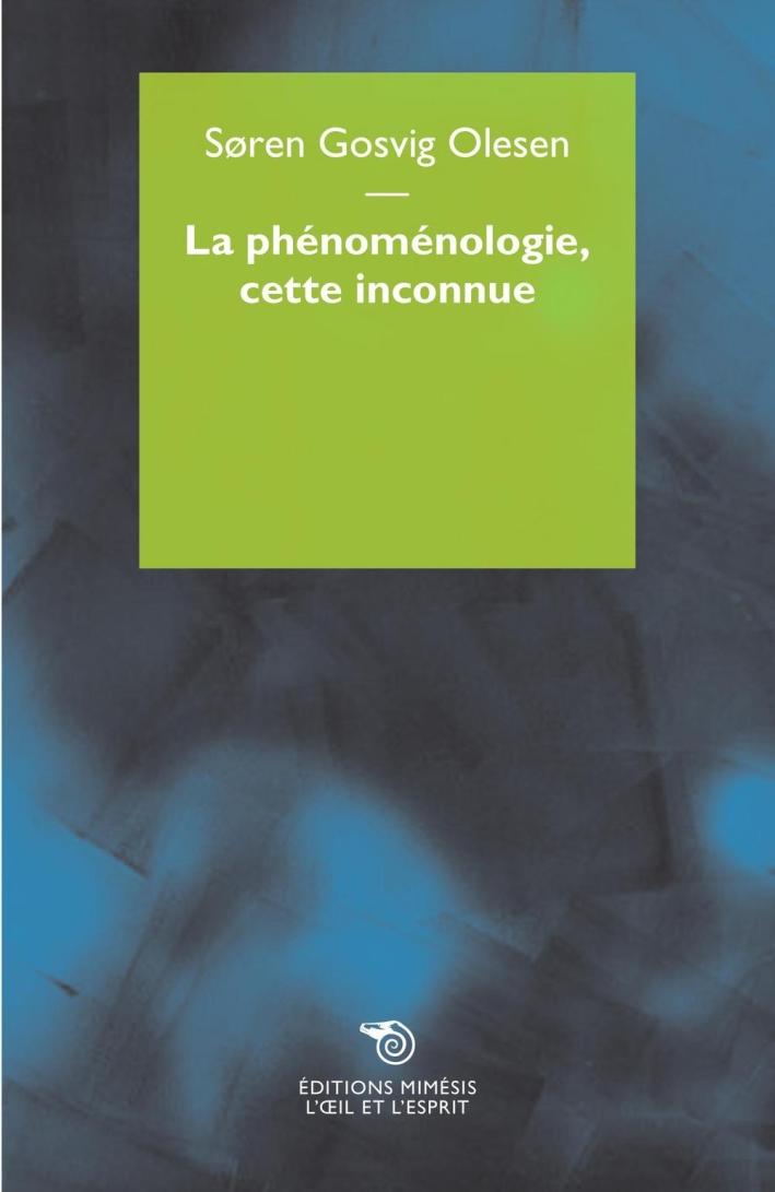 La phénoménologie, cette inconnue.