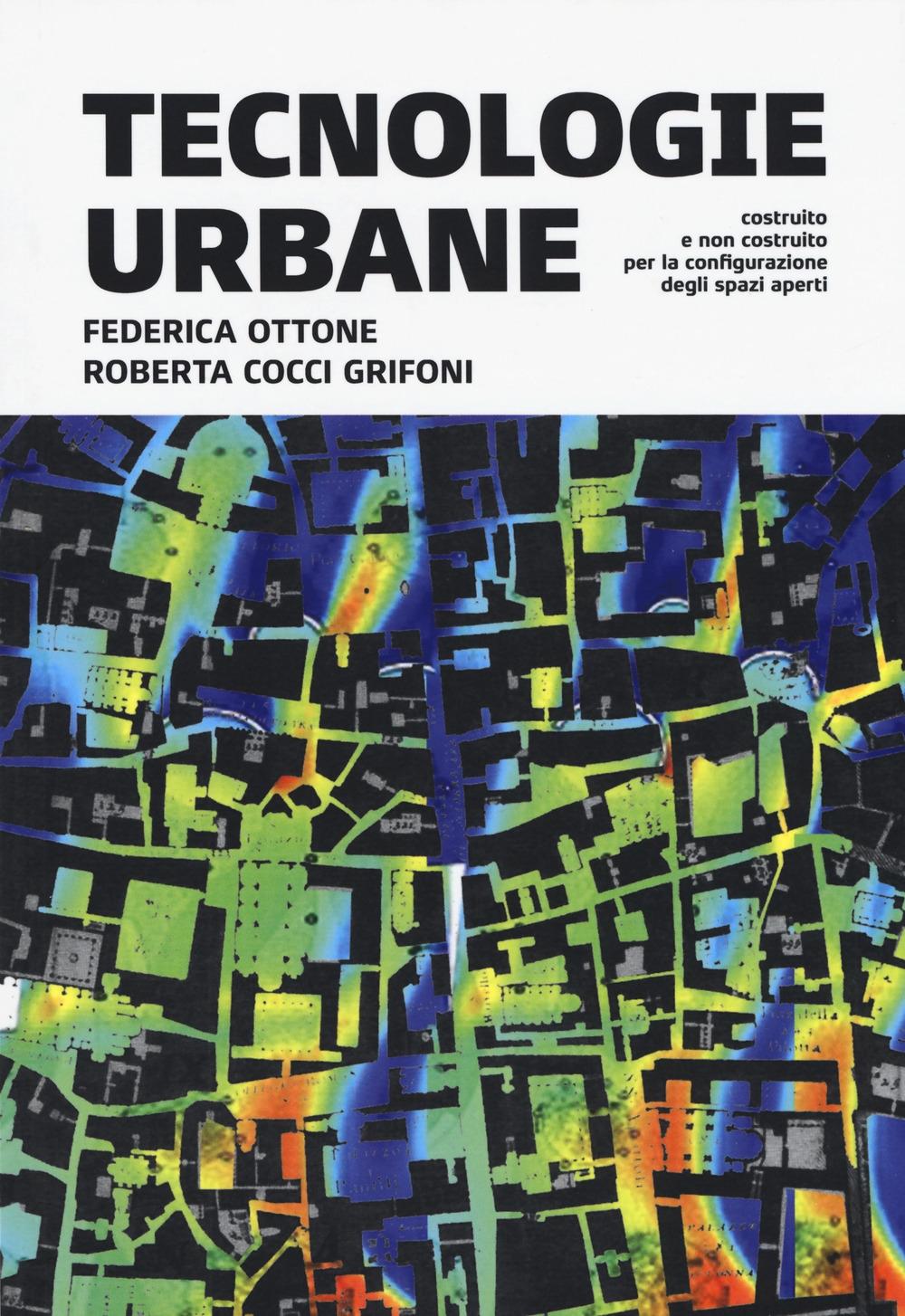 Urban technologies. Costruito e non costruito per la configurazione degli spazi aperti
