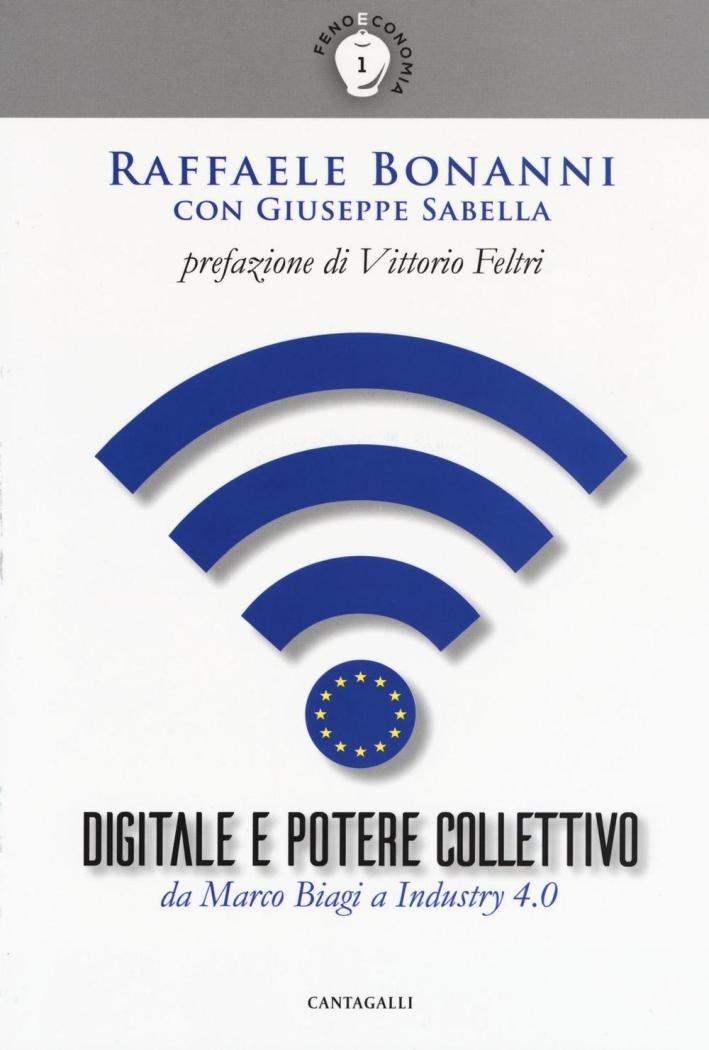 Digitale e Potere Collettivo. Da Marco Biagi a Industry 4.0