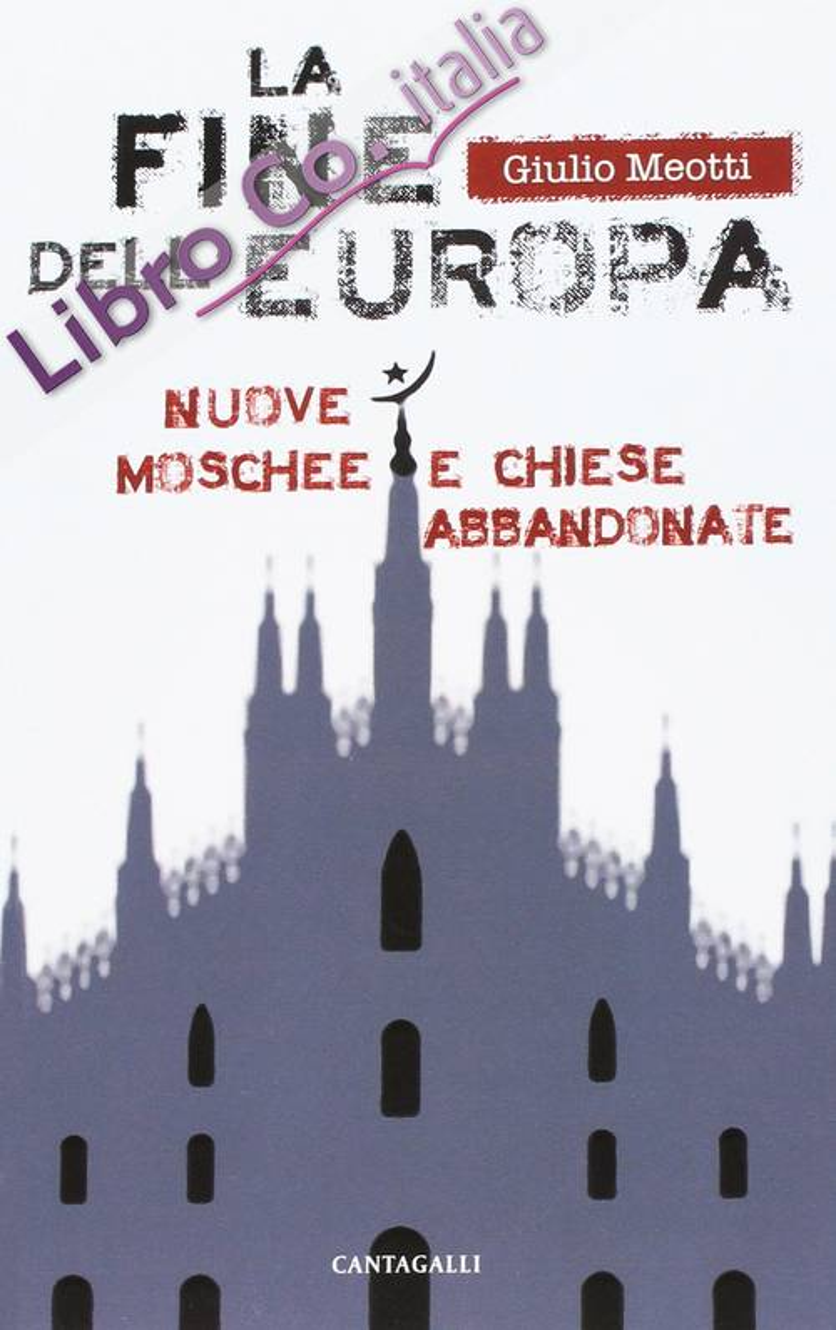 La fine dell'Europa. Nuove moschee e chiese abbandonate.