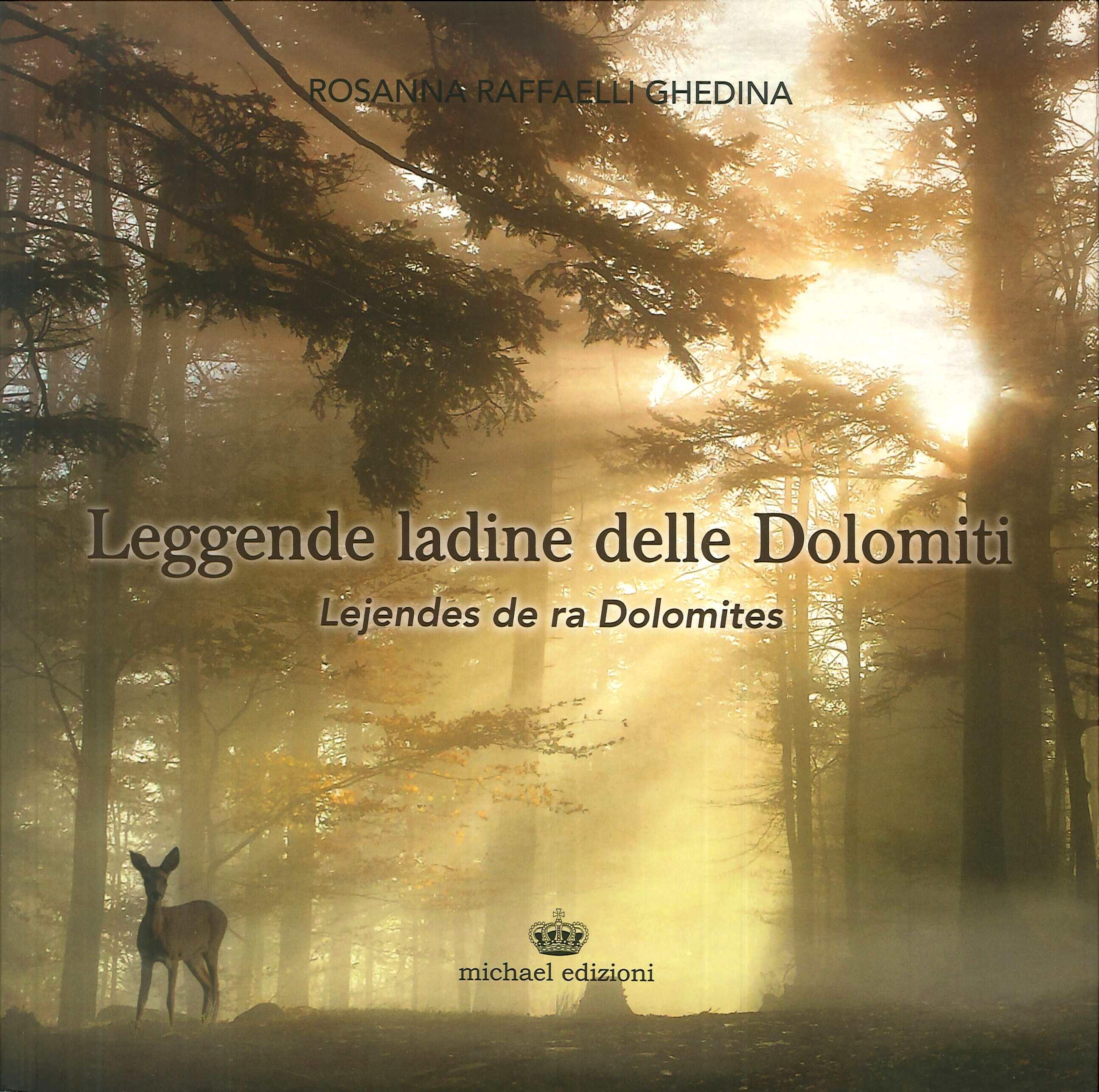 Leggende ladine delle Dolomiti. Lejendes de ra Dolomites
