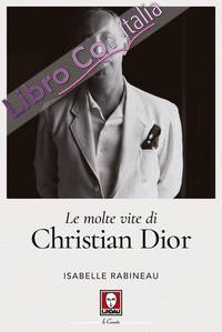 Le Molte Vite di Christian Dior.