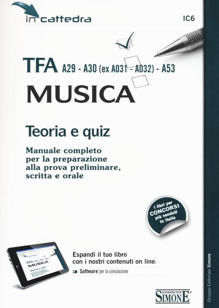 TFA A29-A30 (ex A031-A032)-A53. Musica. Teoria e quiz. Manuale completo per la preparazione alla prova preliminare, scritta e orale. Con software di simulazione