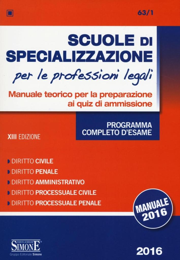 Scuole di specializzazione per le professioni legali. Manuale teorico per la preparazione ai quiz di ammissione. Programma completo d'esame.
