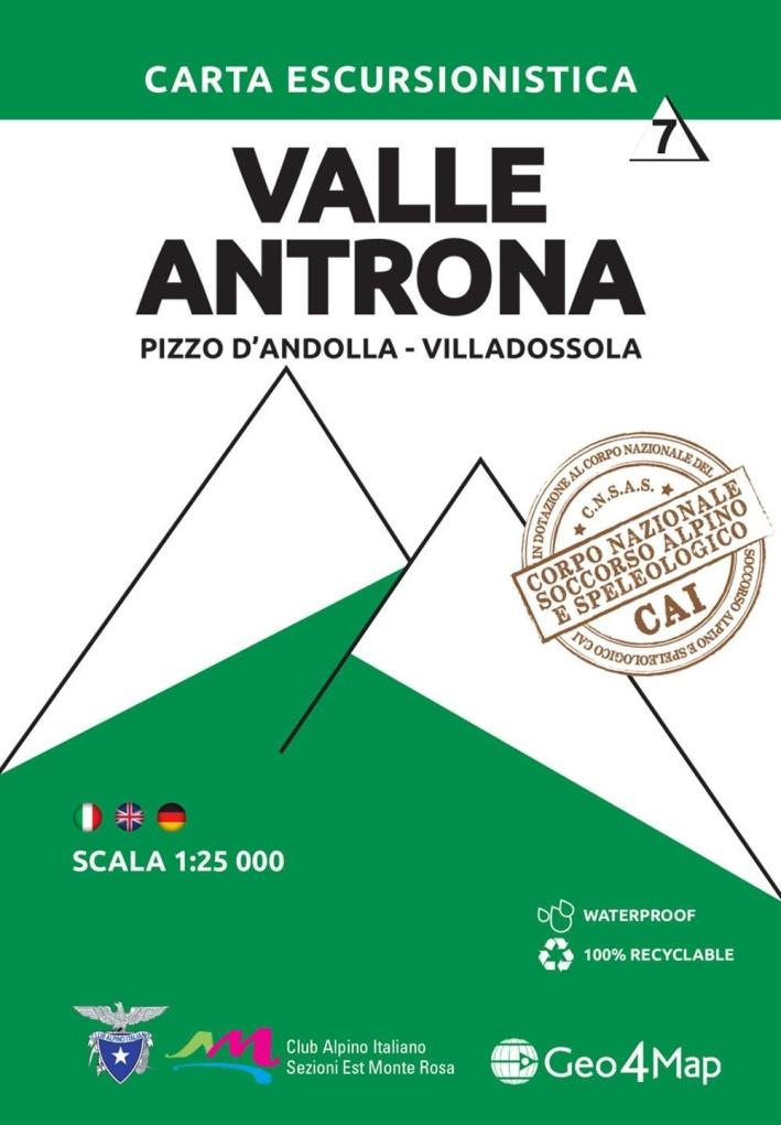 Carta escursionistica valle Antrona. Scala 1:25.000. Ediz. italiana, inglese e tedesca. Vol. 7: Pizzo d'Andolla, Villadossola