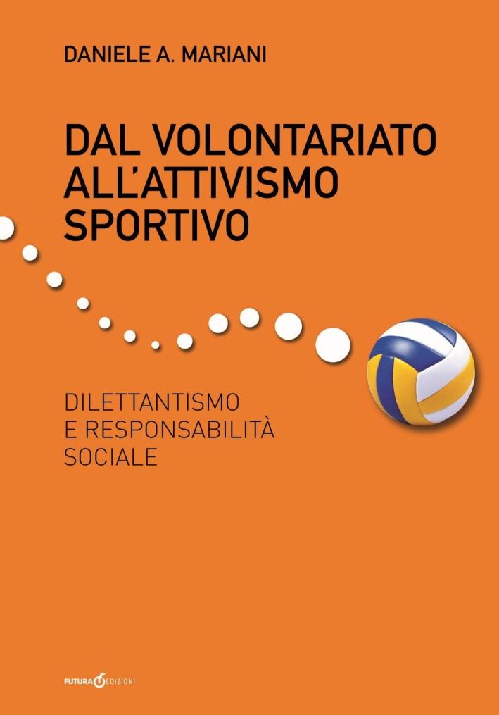 Dal volontariato all'attivismo sportivo. Dilettantismo e responsabilità sociale.