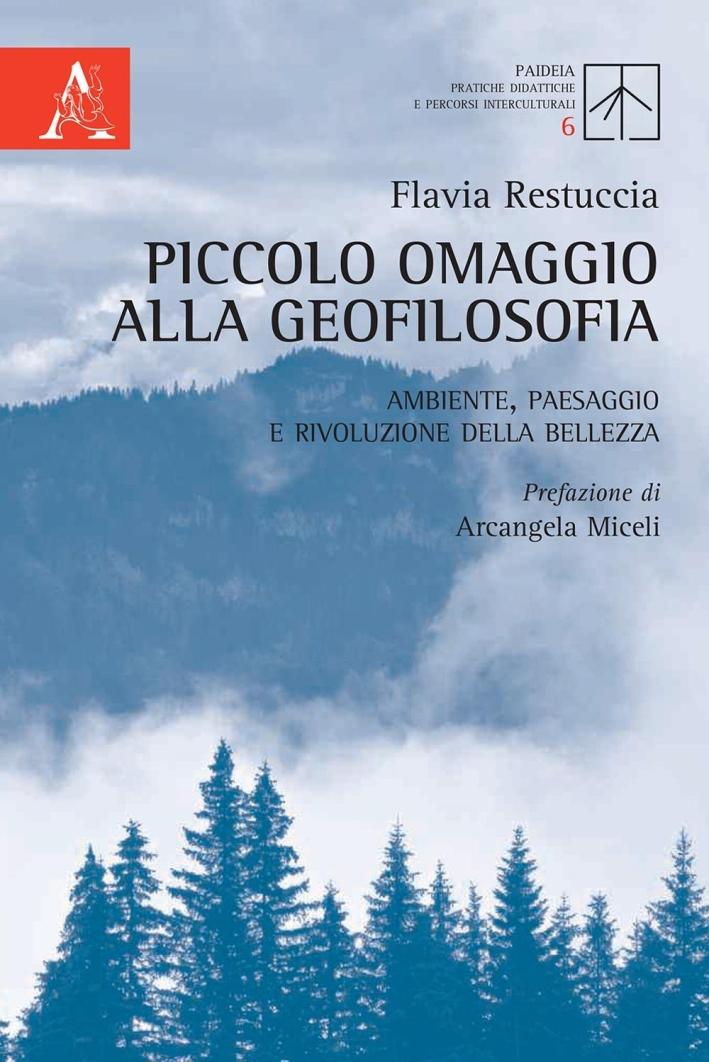 Piccolo omaggio alla geofilosofia. Ambiente, paesaggio e rivoluzione della bellezza