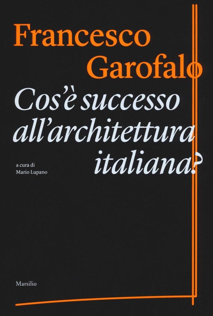 Cos'è Successo all'Architettura Italiana?
