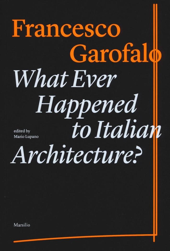 Whatever Happened To Italian Architecture?