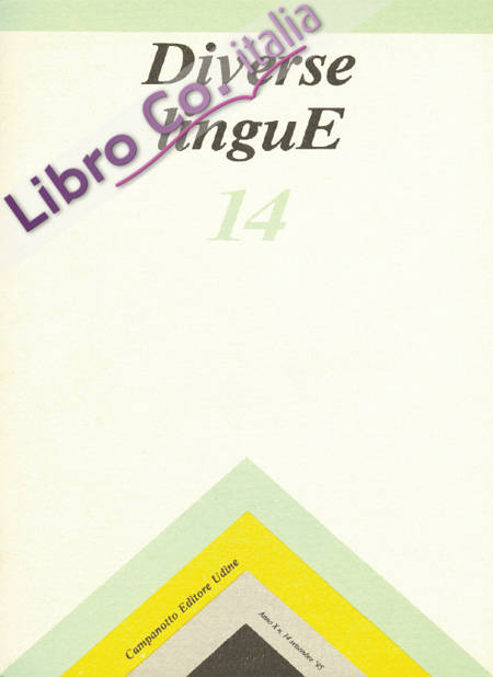 Diverse Lingue 14 - Rivista Semestrale delle Letterature Dialettali e delle Lingue Minori. Anno 10 Numero 1