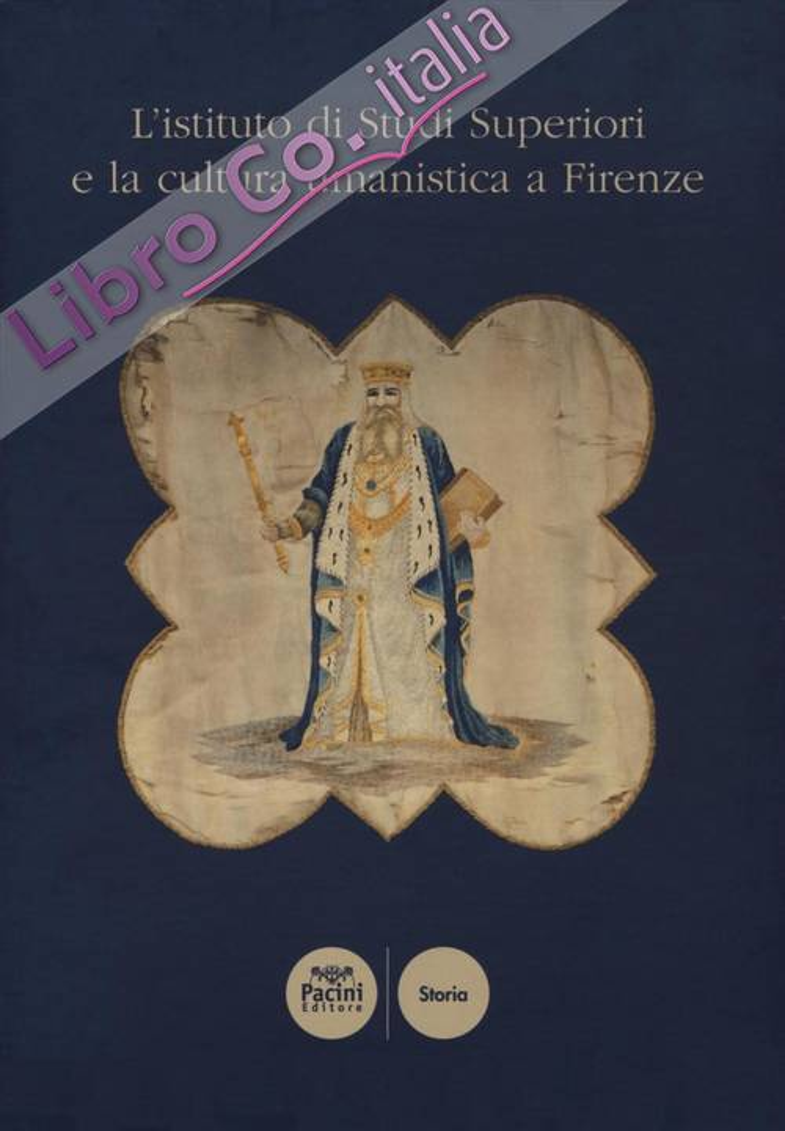 L'Istituto di Studi Superiori e la Cultura Umanistica a Firenze