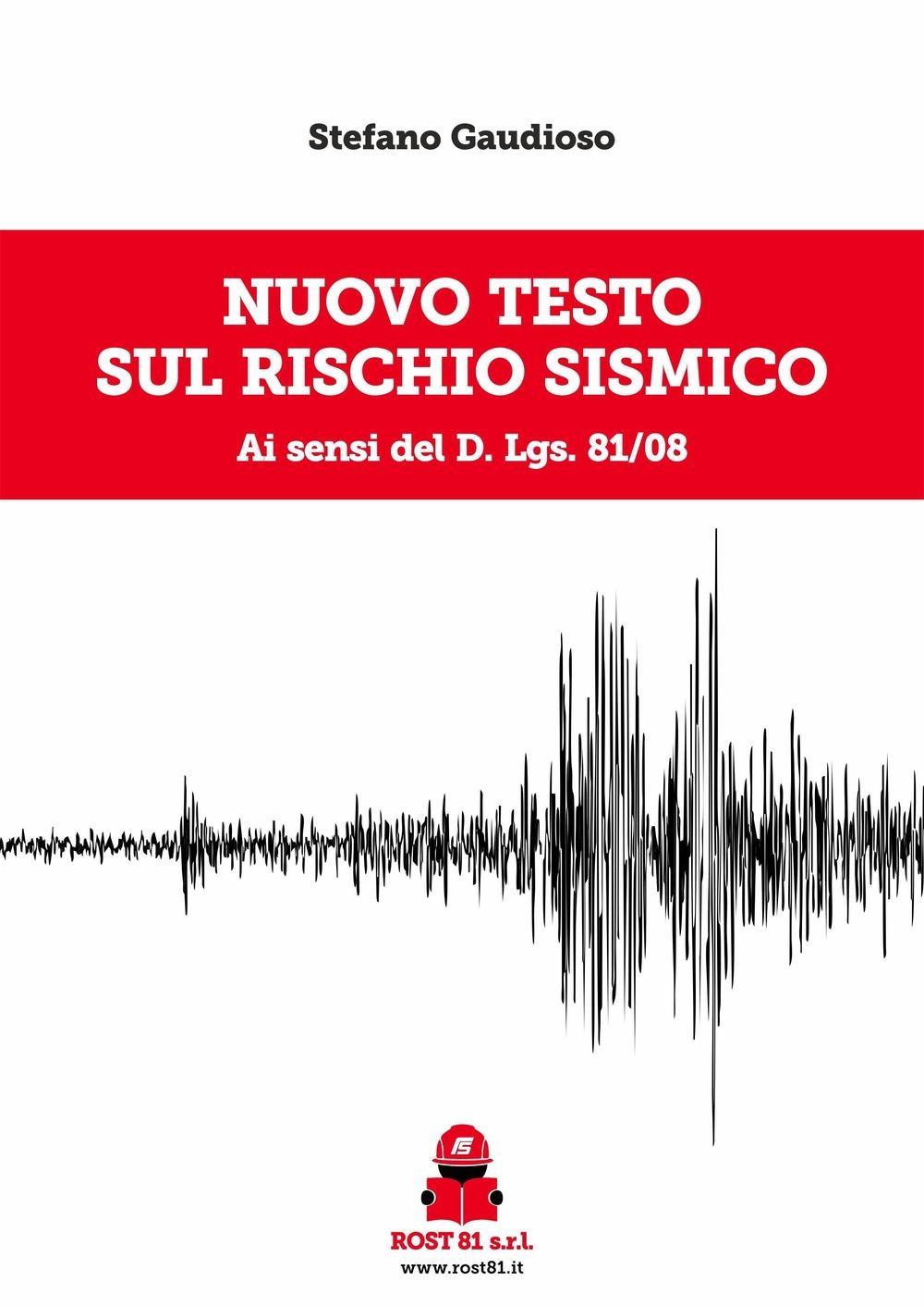 Nuovo testo sul rischio sismico ai sensi del d.lgs. 81/08