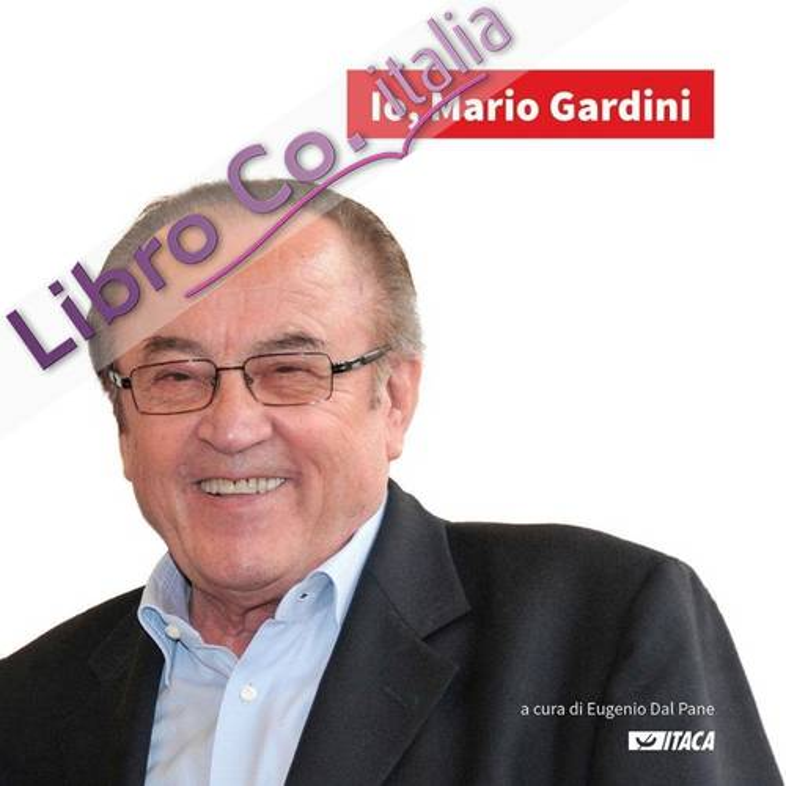 Io, Mario Gardini