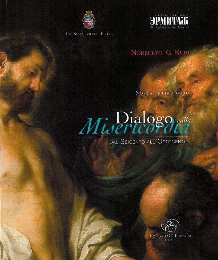 Note storiche e guida. Dialogo sulla misericordia. Dal Seicento all'Ottocento