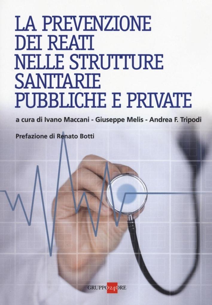 La prevenzione dei reati nelle strutture sanitarie pubbliche e private.