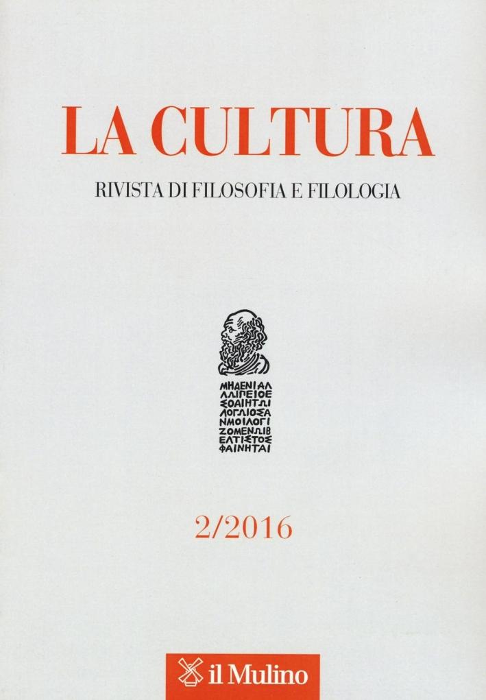 La cultura. Rivista di filosofia, letteratura e storia (2016). Vol. 2.