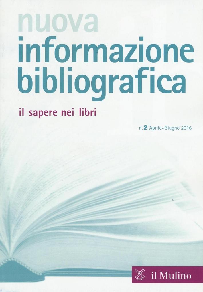 Nuova informazione bibliografica (2016). Vol. 2.